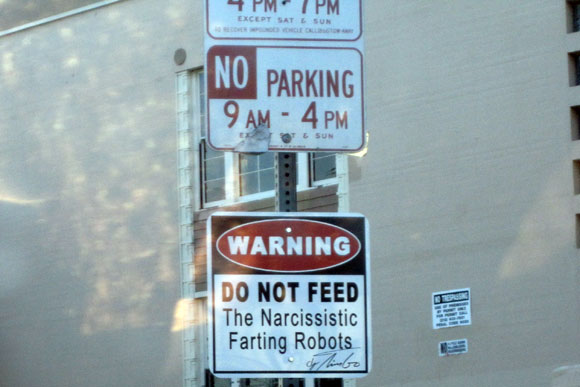 Do not feed the narcissistic farting robots
