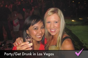 Party and get drunk in Las Vegas